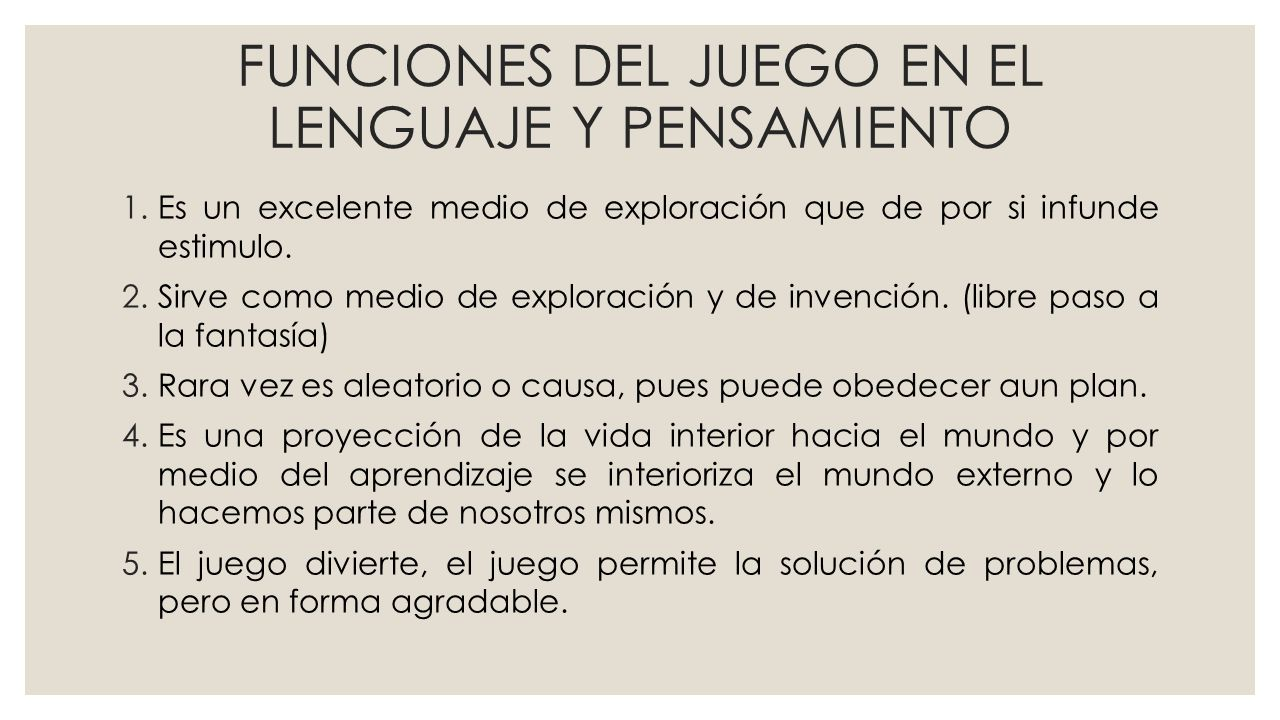 FUNCIONES DEL JUEGO EN EL LENGUAJE Y PENSAMIENTO