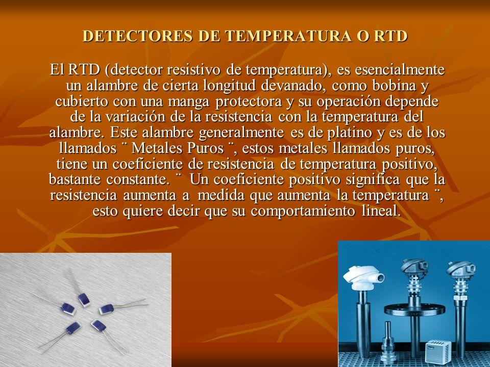 DETECTORES DE TEMPERATURA O RTD