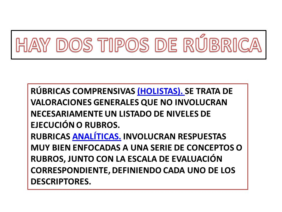 HAY DOS TIPOS DE RÚBRICA