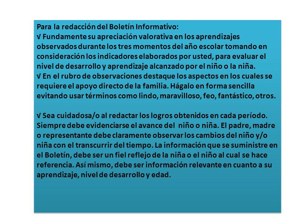 Para la redacción del Boletín Informativo: