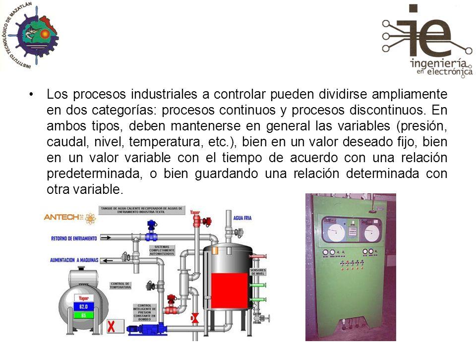 Los procesos industriales a controlar pueden dividirse ampliamente en dos categorías: procesos continuos y procesos discontinuos.