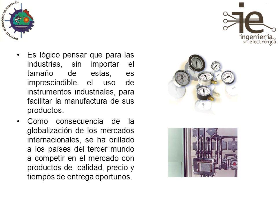 Es lógico pensar que para las industrias, sin importar el tamaño de estas, es imprescindible el uso de instrumentos industriales, para facilitar la manufactura de sus productos.