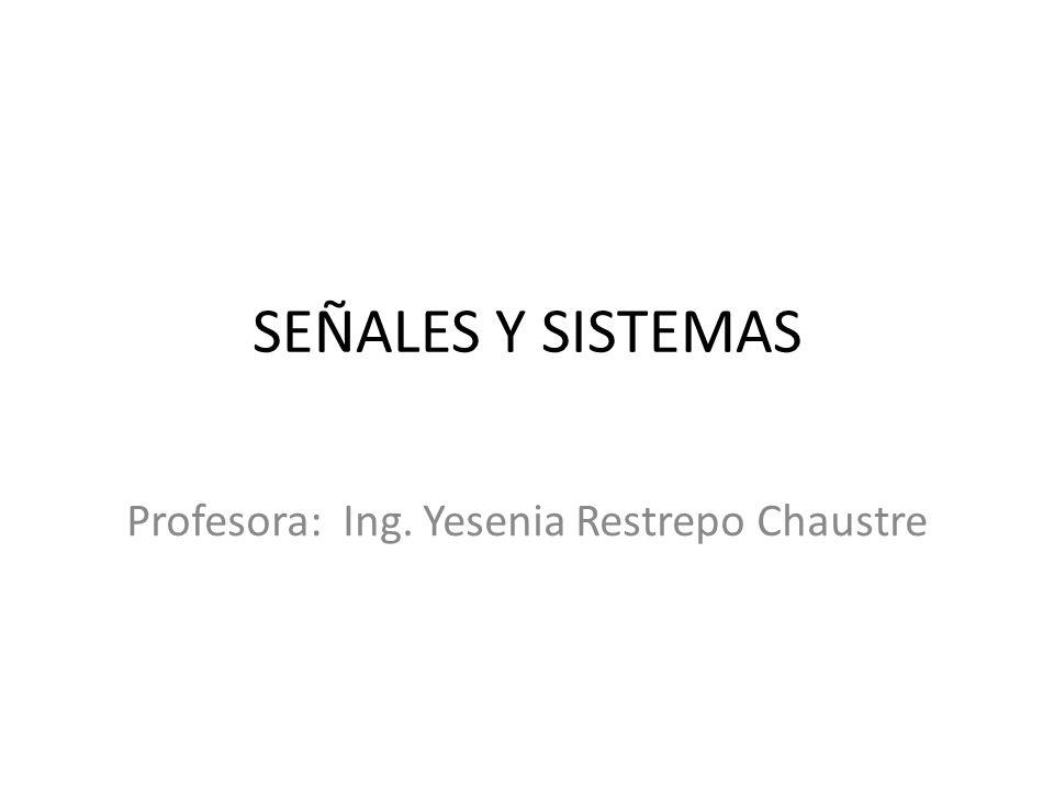 Profesora: Ing. Yesenia Restrepo Chaustre
