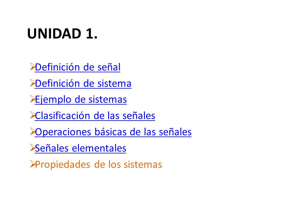 UNIDAD 1. Definición de señal Definición de sistema