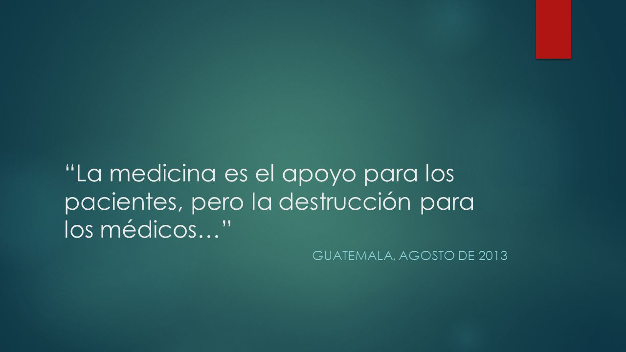 La medicina es el apoyo para los pacientes, pero la destrucción para los médicos…