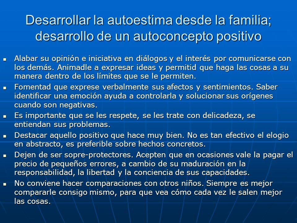 Desarrollar la autoestima desde la familia; desarrollo de un autoconcepto positivo