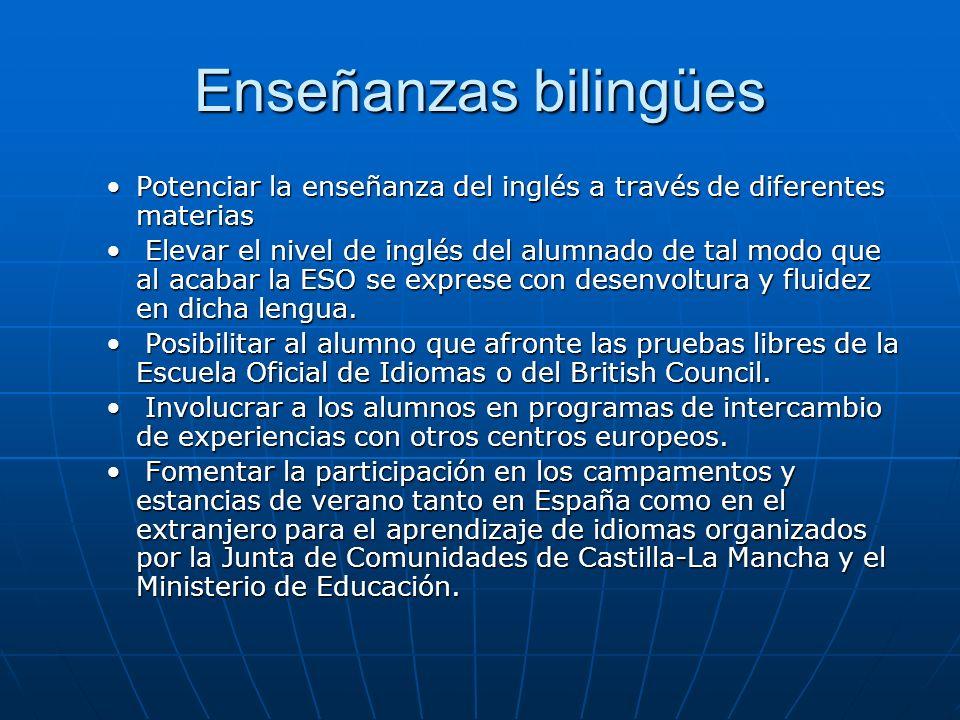 Enseñanzas bilingües Potenciar la enseñanza del inglés a través de diferentes materias.