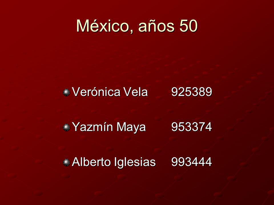 México, años 50 Verónica Vela 925389 Yazmín Maya 953374