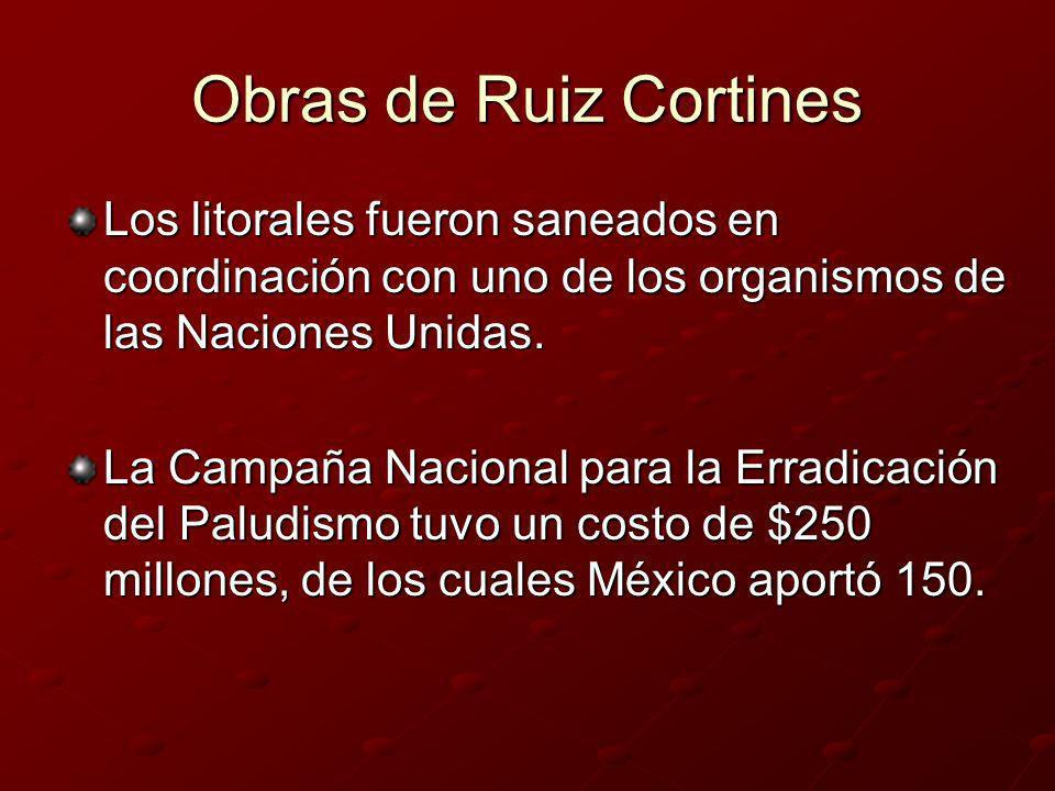 Obras de Ruiz CortinesLos litorales fueron saneados en coordinación con uno de los organismos de las Naciones Unidas.
