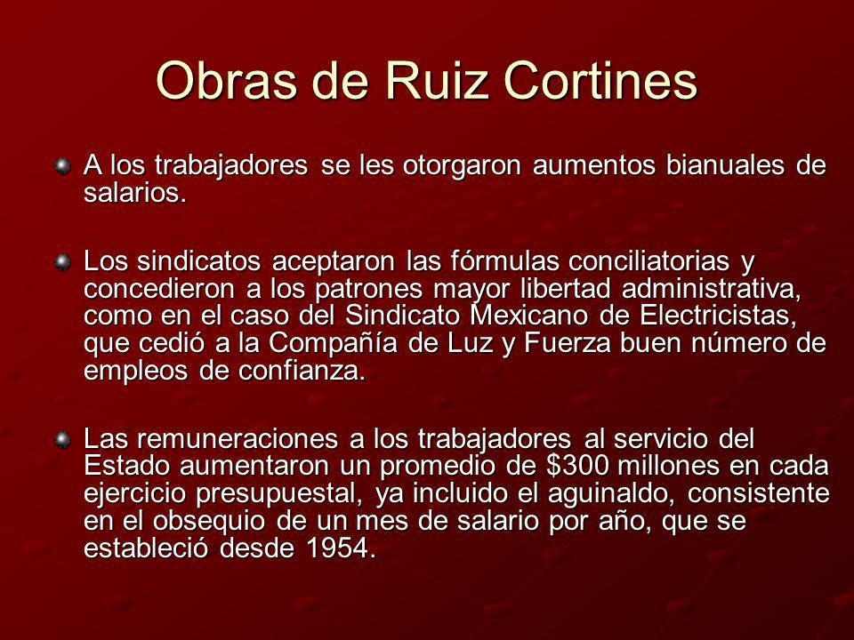 Obras de Ruiz CortinesA los trabajadores se les otorgaron aumentos bianuales de salarios.