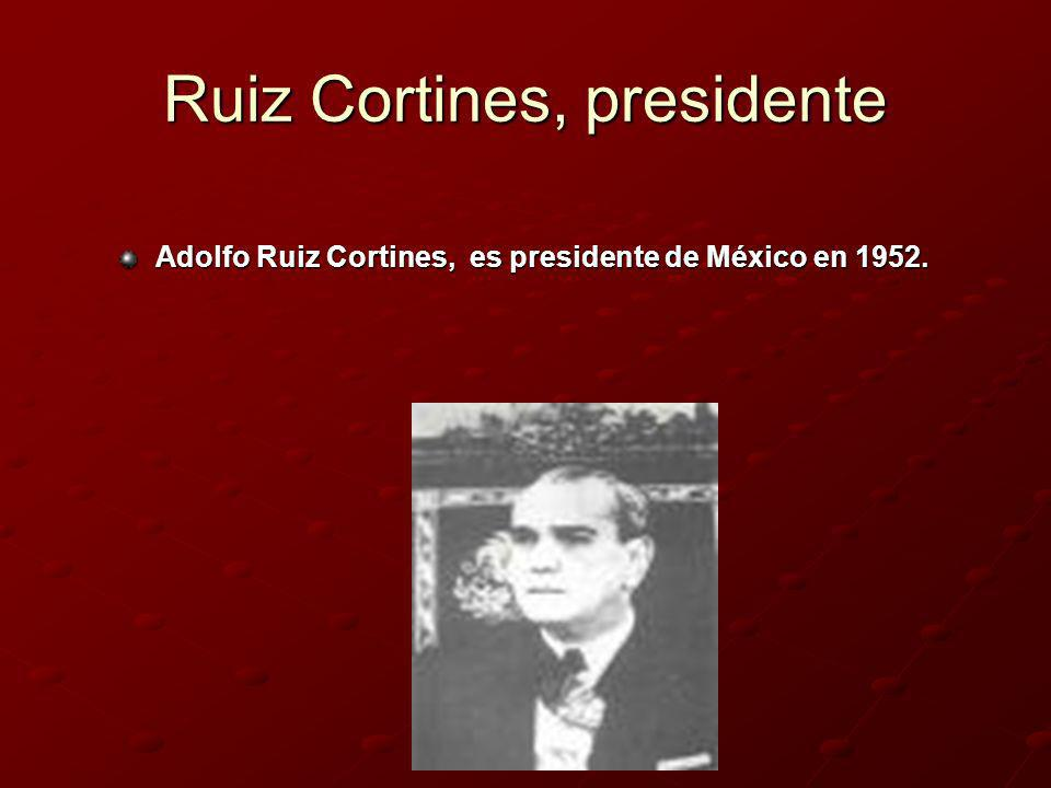 Ruiz Cortines, presidente