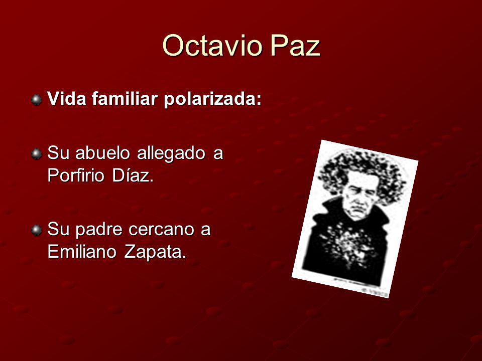 Octavio Paz Vida familiar polarizada: