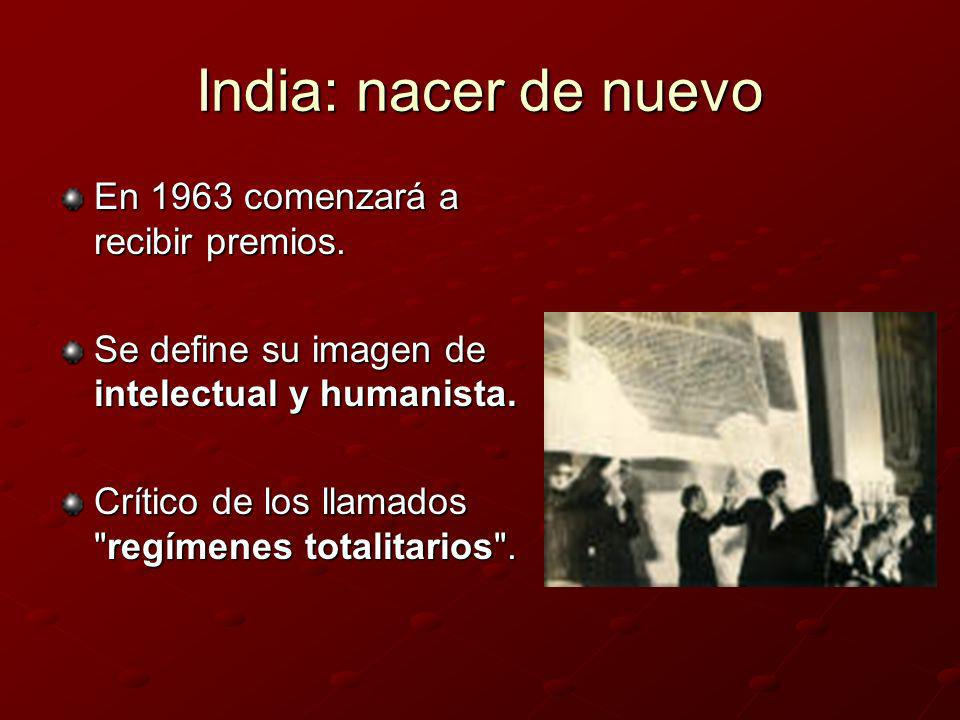 India: nacer de nuevo En 1963 comenzará a recibir premios.