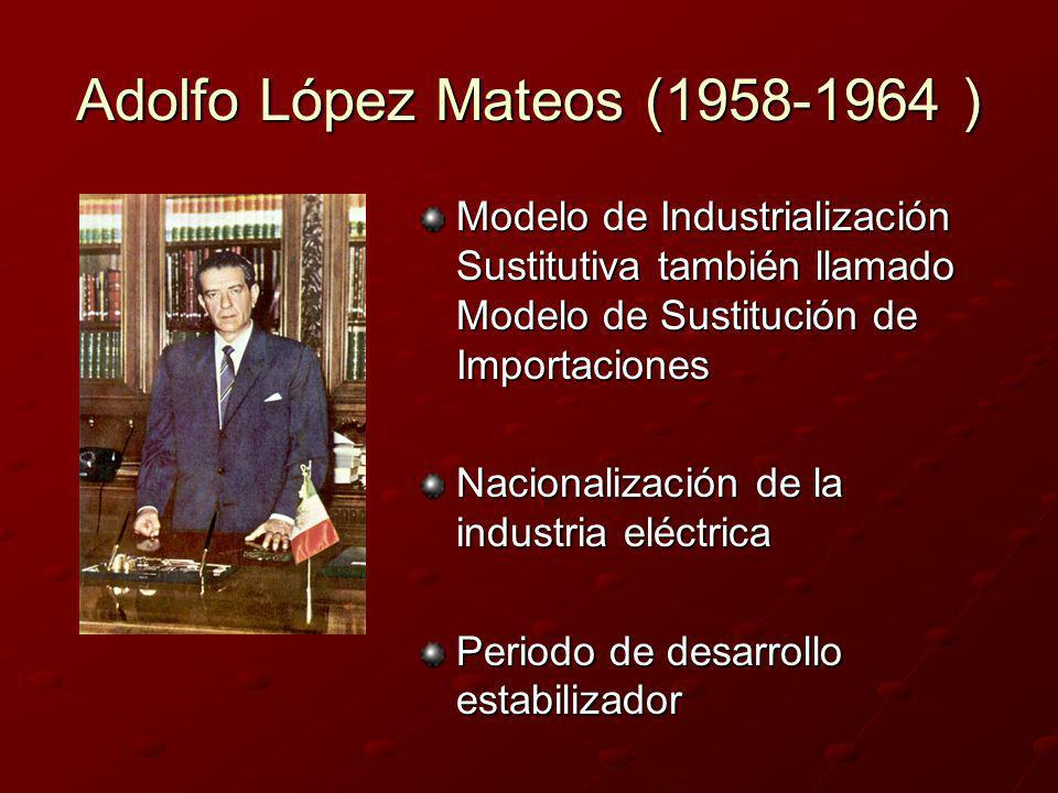 Adolfo López Mateos (1958-1964 )