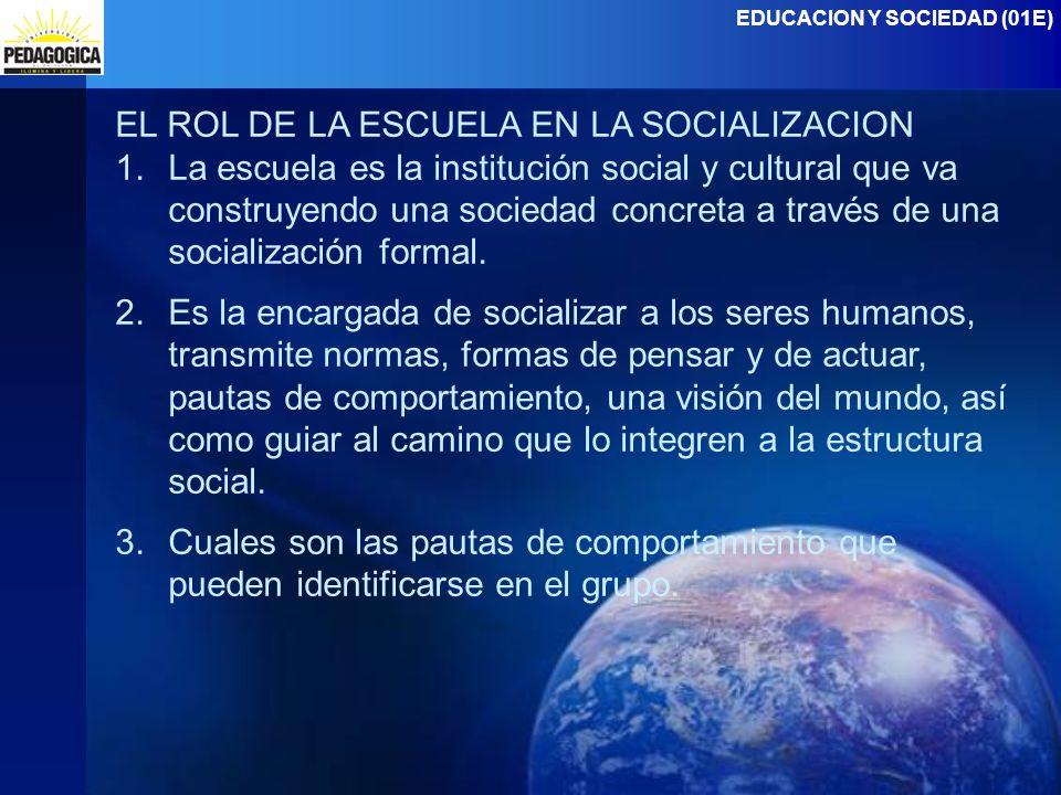 EL ROL DE LA ESCUELA EN LA SOCIALIZACION