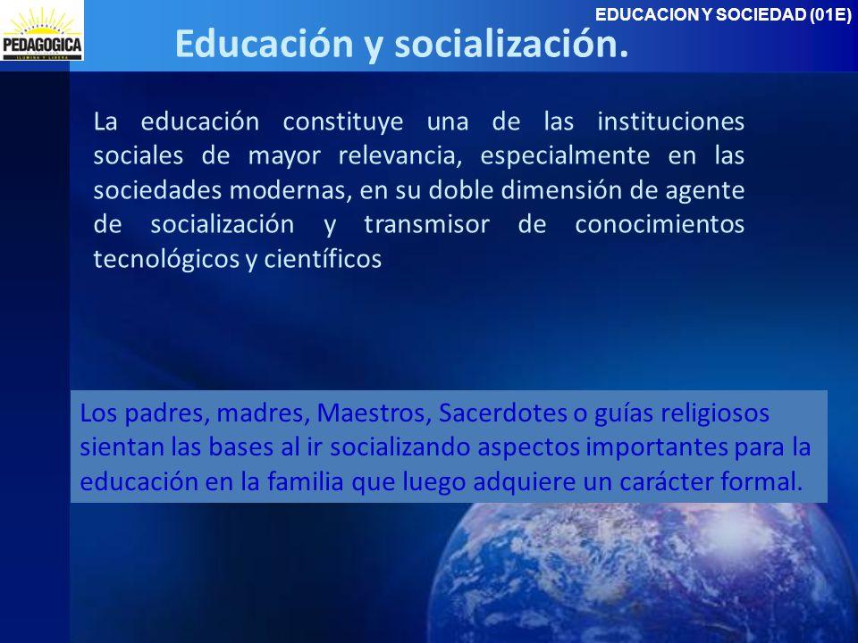 Educación y socialización.