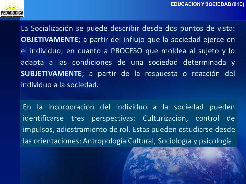 EDUCACION Y SOCIEDAD (01E)