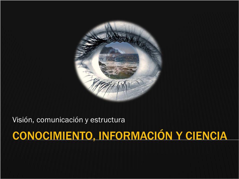 Conocimiento, información y ciencia