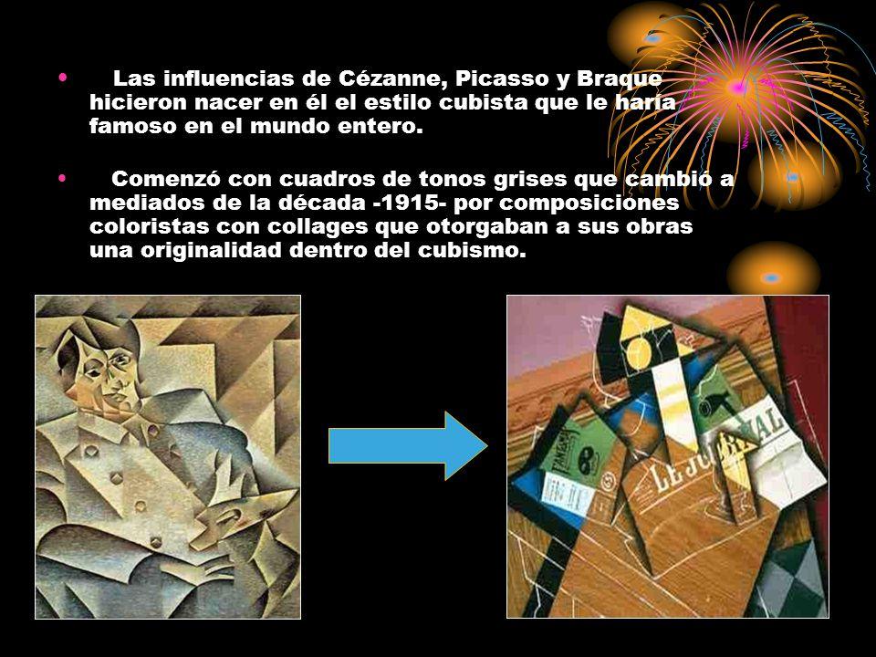 Las influencias de Cézanne, Picasso y Braque hicieron nacer en él el estilo cubista que le haría famoso en el mundo entero.