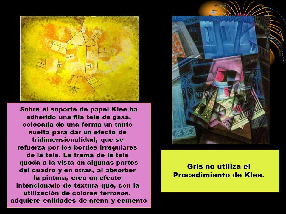 Gris no utiliza el Procedimiento de Klee.