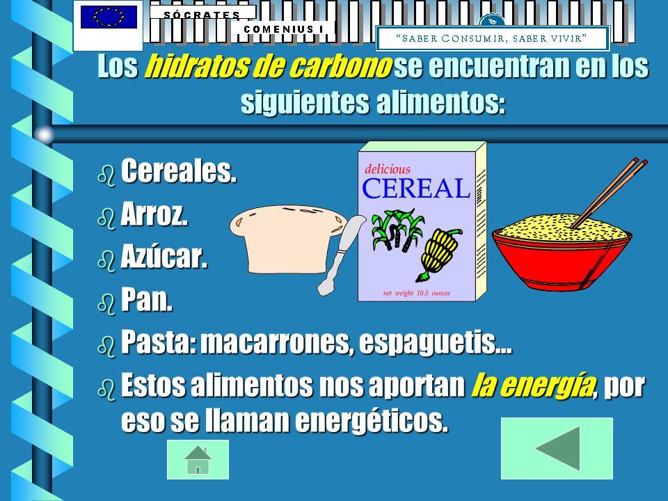 Los hidratos de carbono se encuentran en los siguientes alimentos: