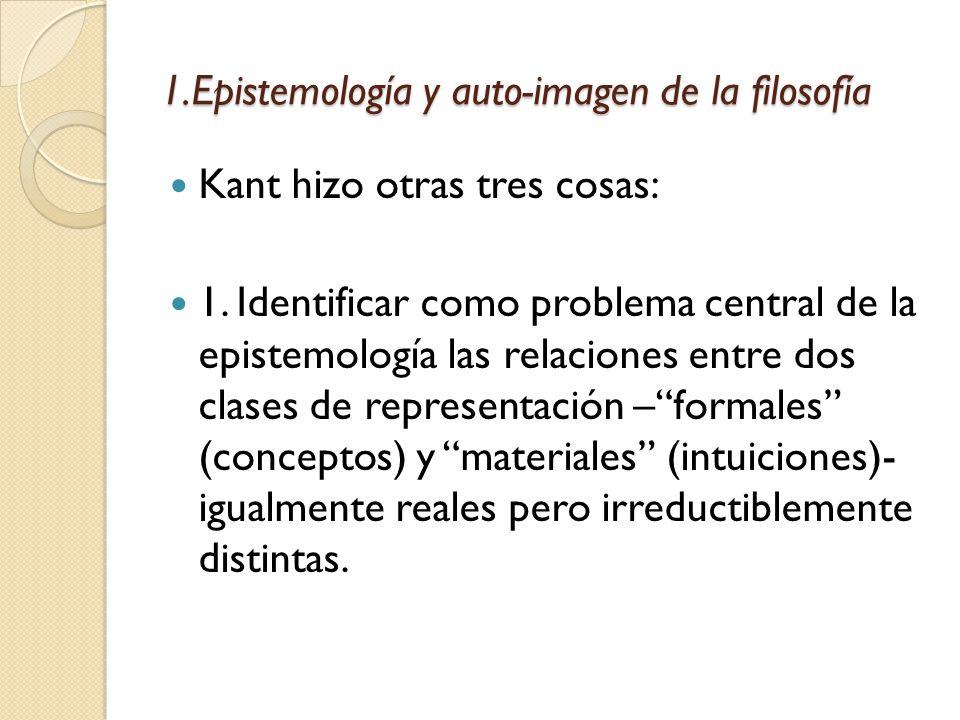 1.Epistemología y auto-imagen de la filosofía