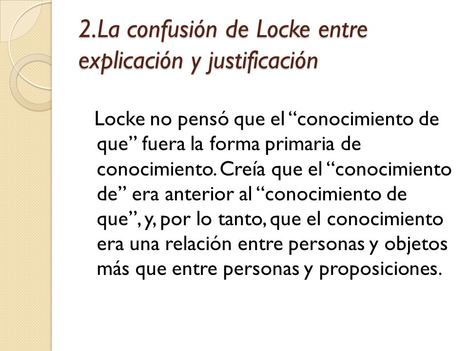 2.La confusión de Locke entre explicación y justificación