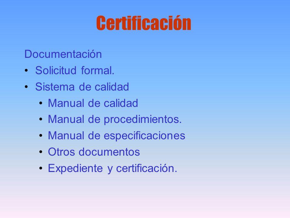 Certificación Documentación Solicitud formal. Sistema de calidad