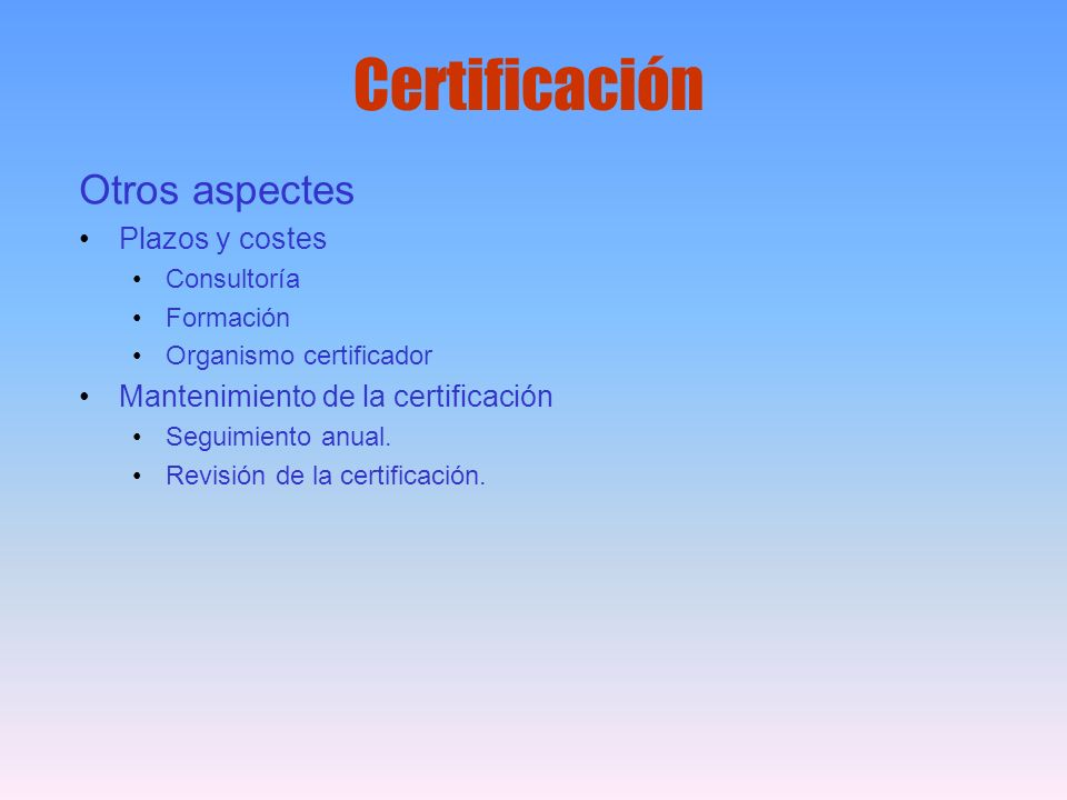Certificación Otros aspectes Plazos y costes