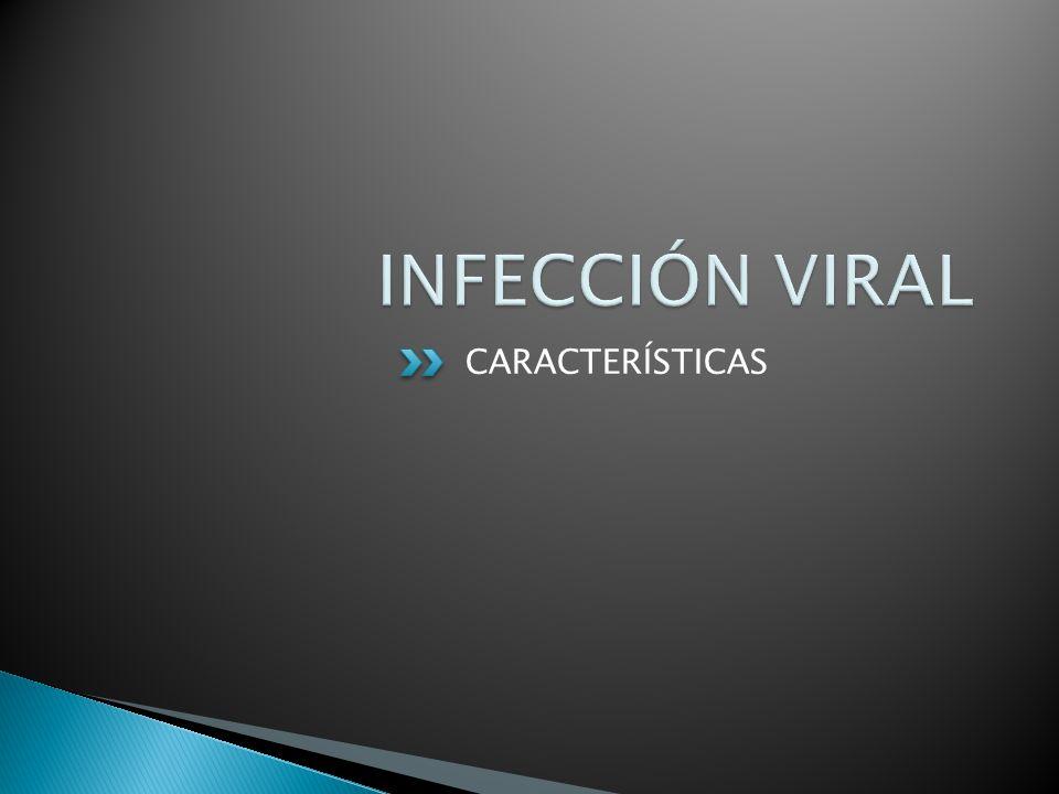 INFECCIÓN VIRAL CARACTERÍSTICAS