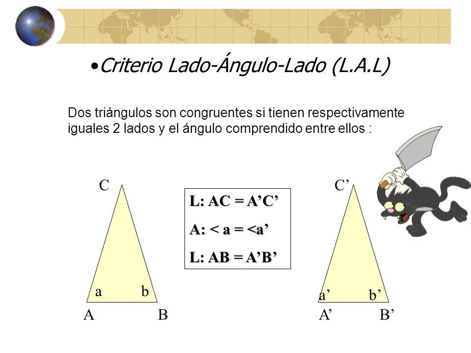 Criterio Lado-Ángulo-Lado (L.A.L)