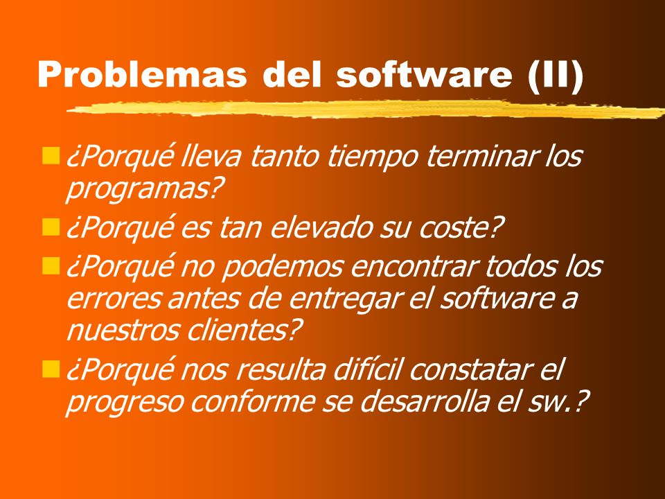 Problemas del software (II)