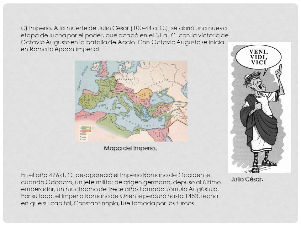C) Imperio. A la muerte de Julio César (100-44 a. C