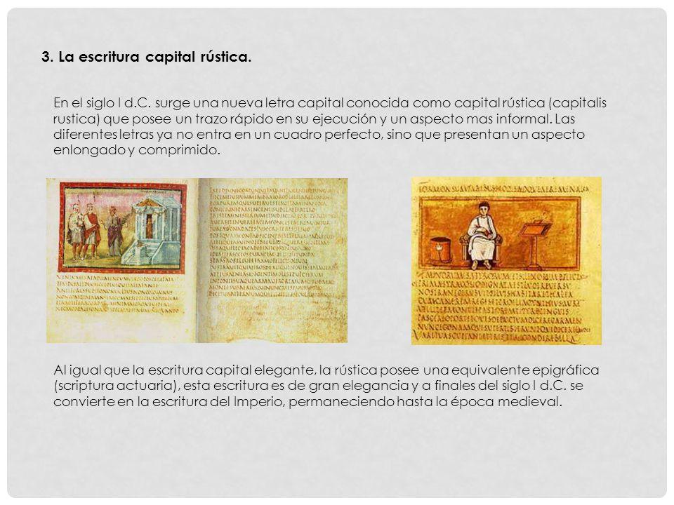 3. La escritura capital rústica.
