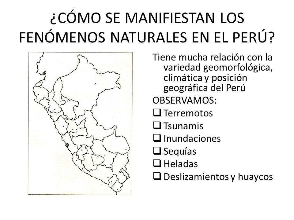 ¿CÓMO SE MANIFIESTAN LOS FENÓMENOS NATURALES EN EL PERÚ