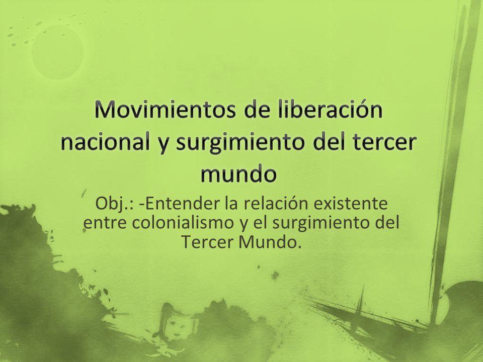 Movimientos de liberación nacional y surgimiento del tercer mundo