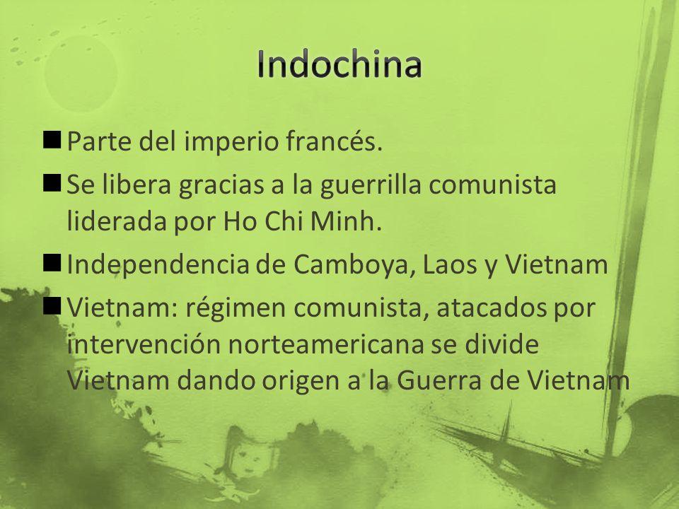 Indochina Parte del imperio francés.