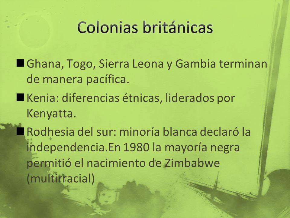 Colonias británicas Ghana, Togo, Sierra Leona y Gambia terminan de manera pacífica. Kenia: diferencias étnicas, liderados por Kenyatta.