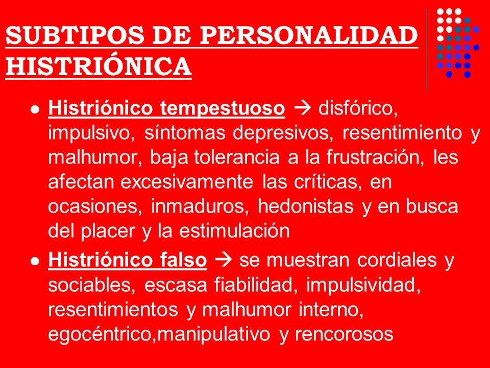 SUBTIPOS DE PERSONALIDAD HISTRIÓNICA