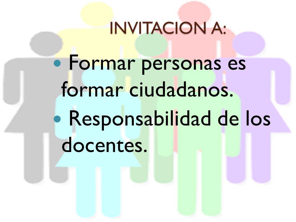 Formar personas es formar ciudadanos. Responsabilidad de los docentes.