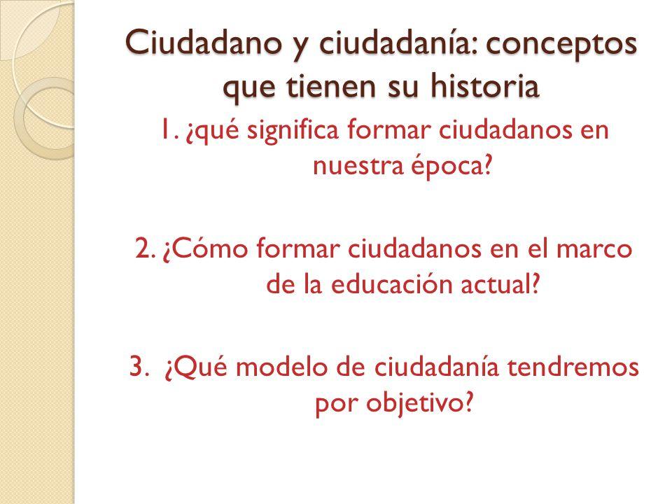 Ciudadano y ciudadanía: conceptos que tienen su historia