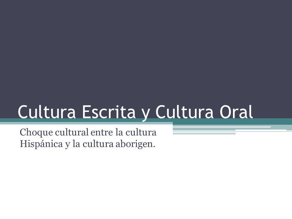 Cultura Escrita y Cultura Oral