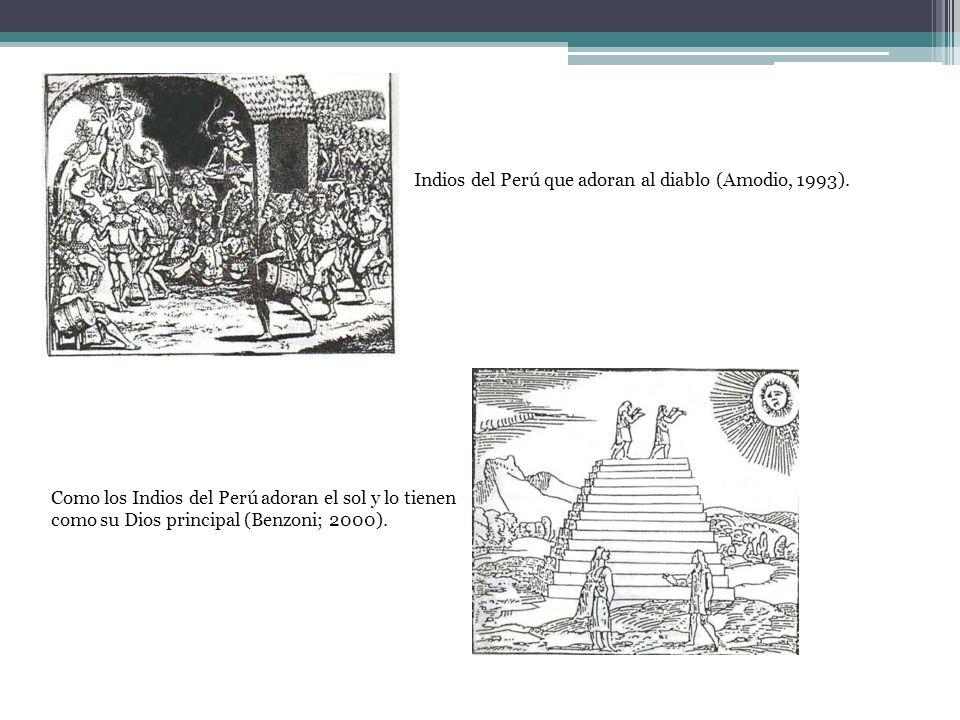 Indios del Perú que adoran al diablo (Amodio, 1993).