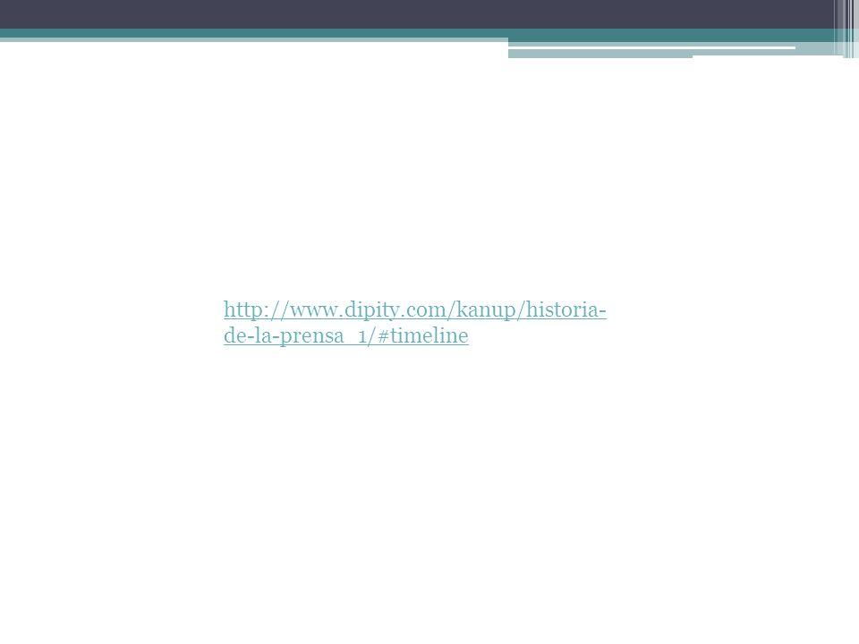 http://www.dipity.com/kanup/historia-de-la-prensa_1/#timeline