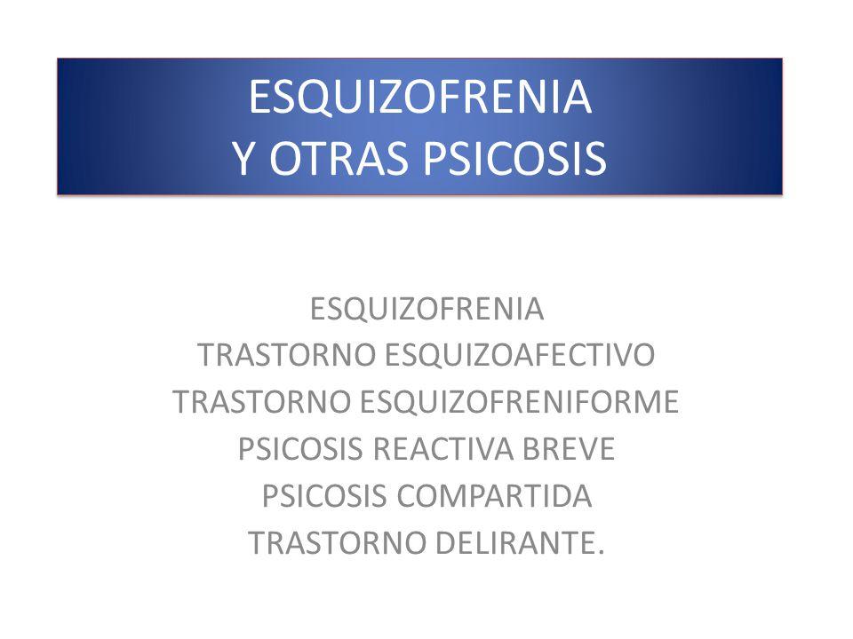 ESQUIZOFRENIA Y OTRAS PSICOSIS