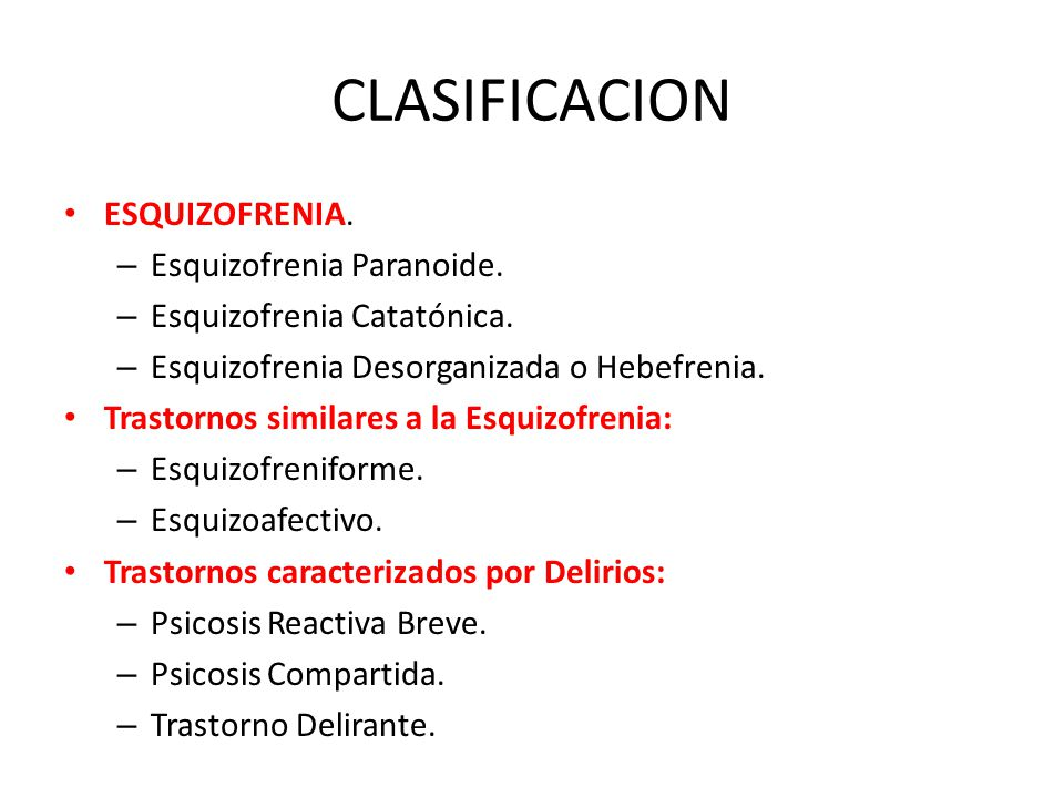 CLASIFICACION ESQUIZOFRENIA. Esquizofrenia Paranoide.