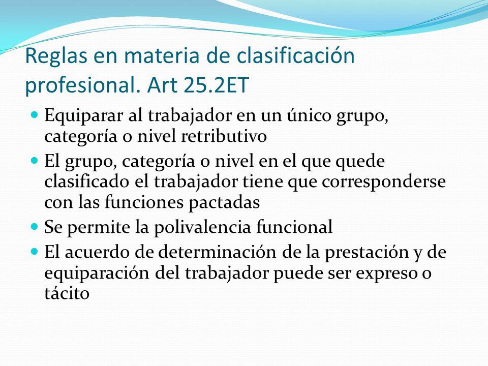 Reglas en materia de clasificación profesional. Art 25.2ET