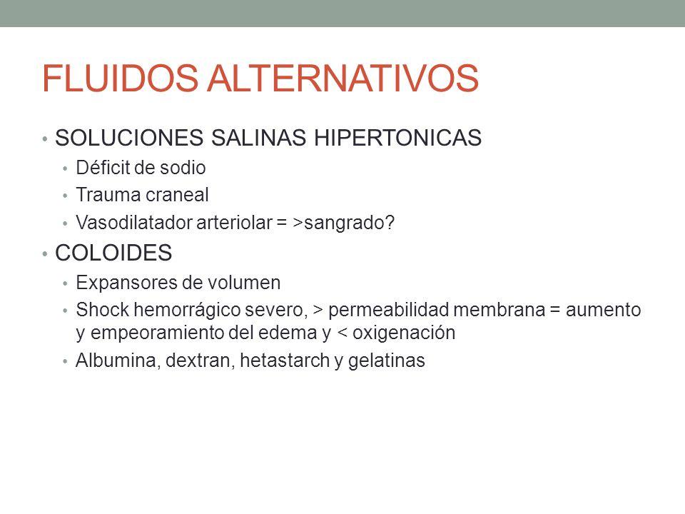 FLUIDOS ALTERNATIVOS SOLUCIONES SALINAS HIPERTONICAS COLOIDES