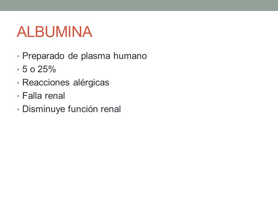 ALBUMINA Preparado de plasma humano 5 o 25% Reacciones alérgicas