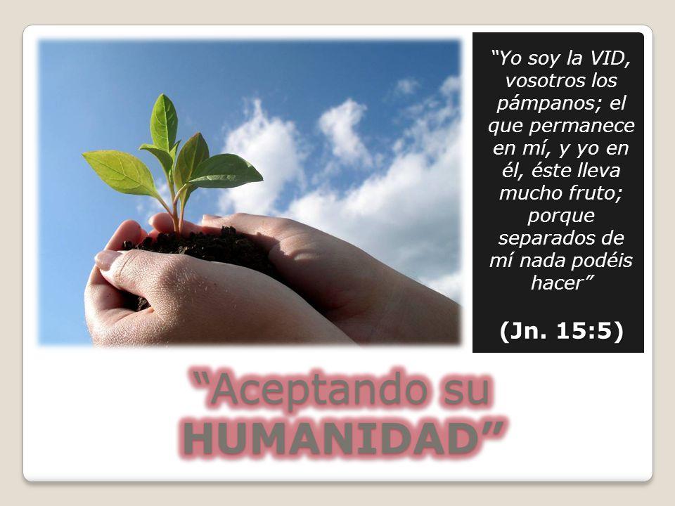 Aceptando su HUMANIDAD